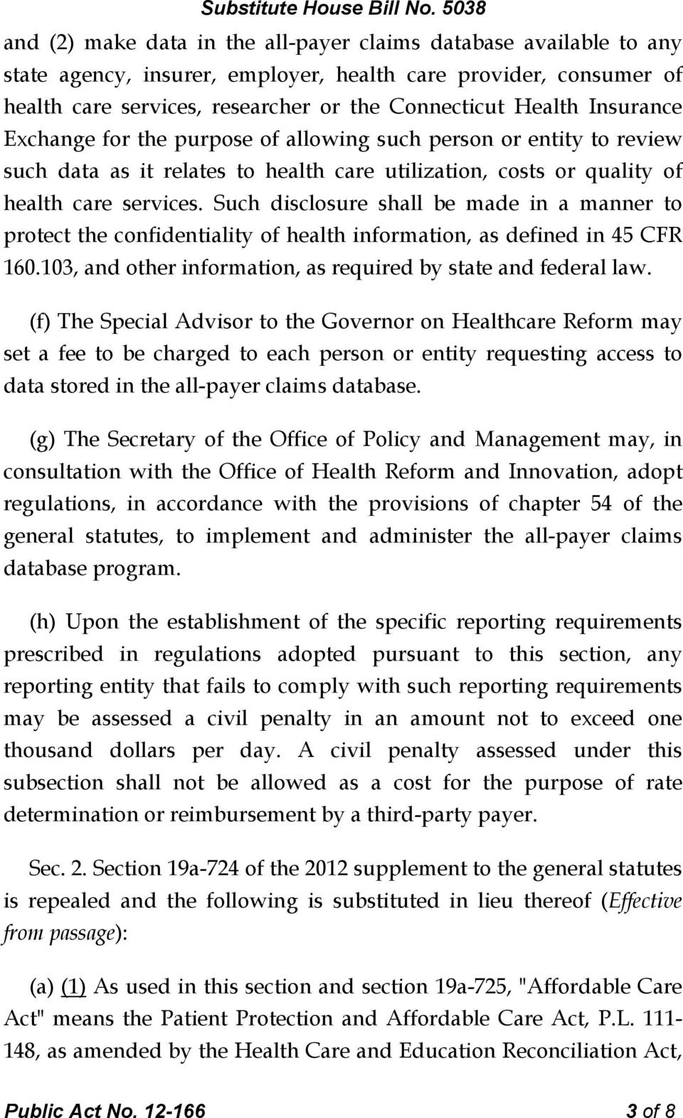 Such disclosure shall be made in a manner to protect the confidentiality of health information, as defined in 45 CFR 160.103, and other information, as required by state and federal law.