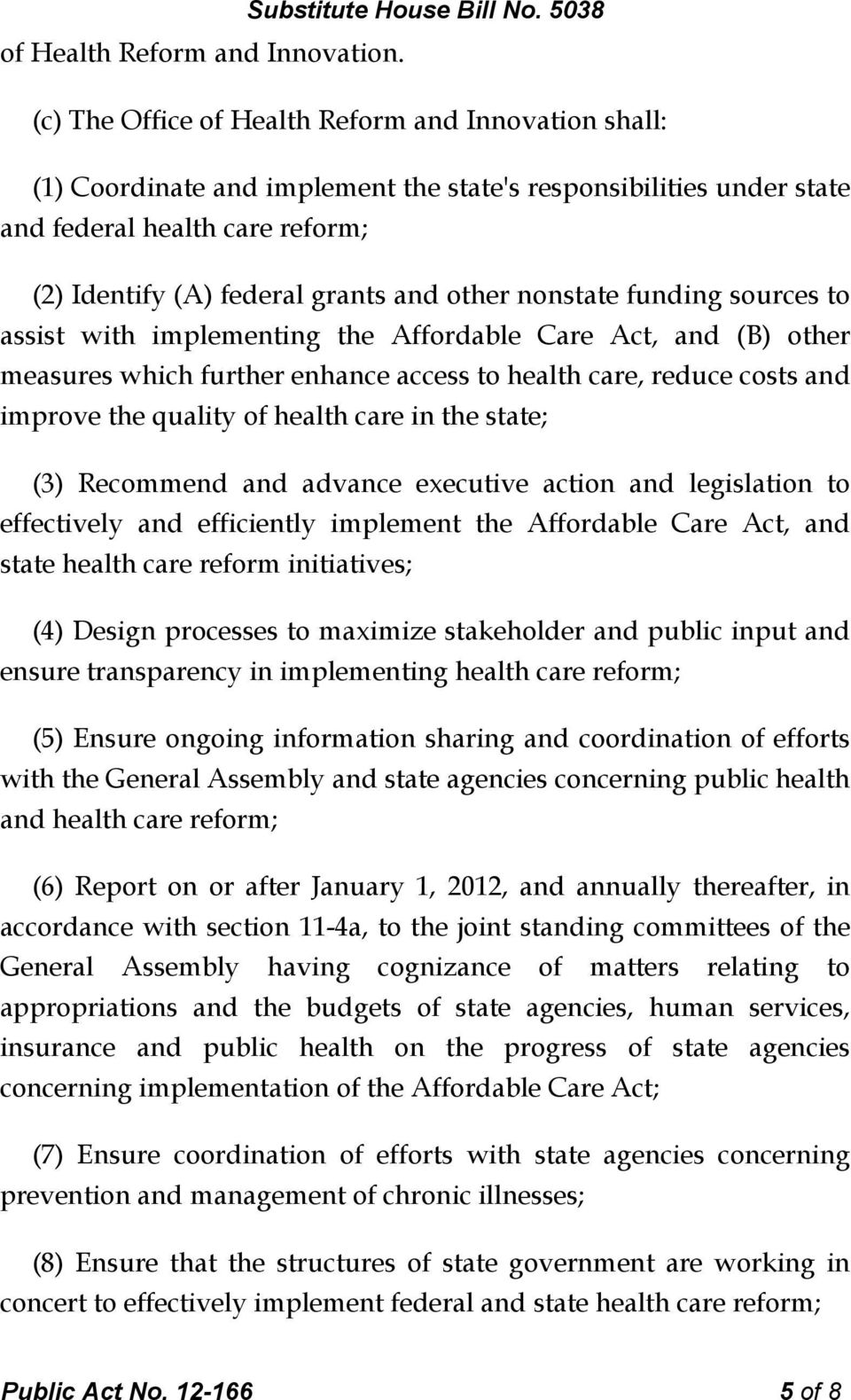 nonstate funding sources to assist with implementing the Affordable Care Act, and (B) other measures which further enhance access to health care, reduce costs and improve the quality of health care