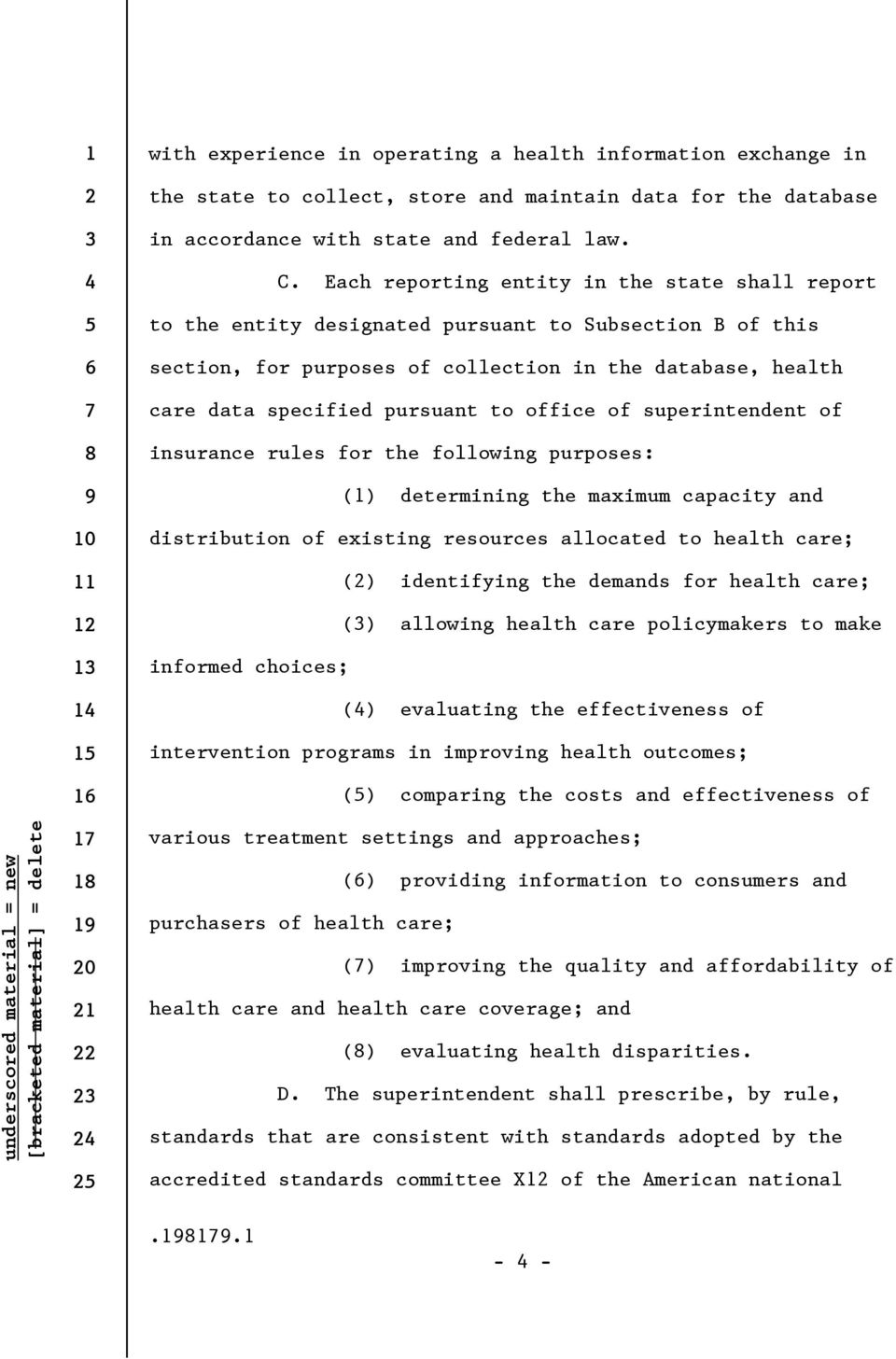 office of superintendent of insurance rules for the following purposes: (1) determining the maximum capacity and distribution of existing resources allocated to health care; () identifying the