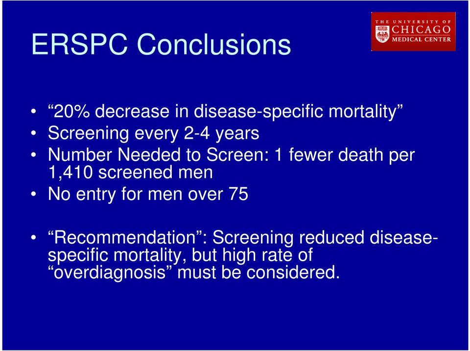 screened men No entry for men over 75 Recommendation : Screening