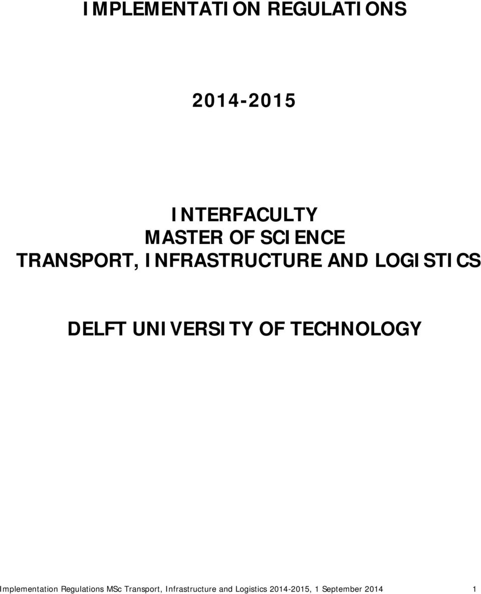 UNIVERSITY OF TECHNOLOGY Implementation Regulations MSc