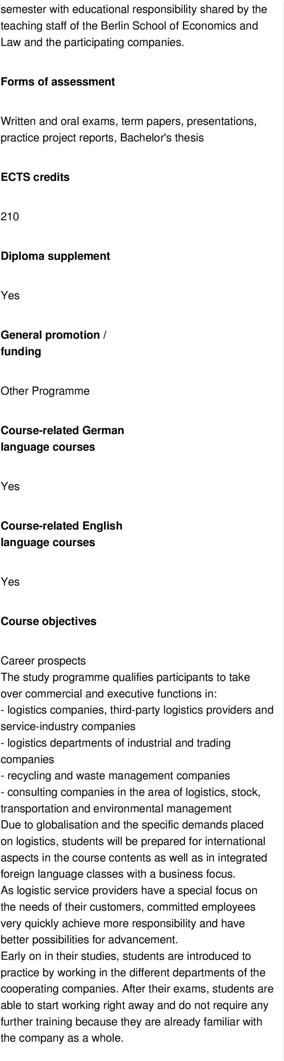 Course-related German language courses Yes Course-related English language courses Yes Course objectives Career prospects The study programme qualifies participants to take over commercial and