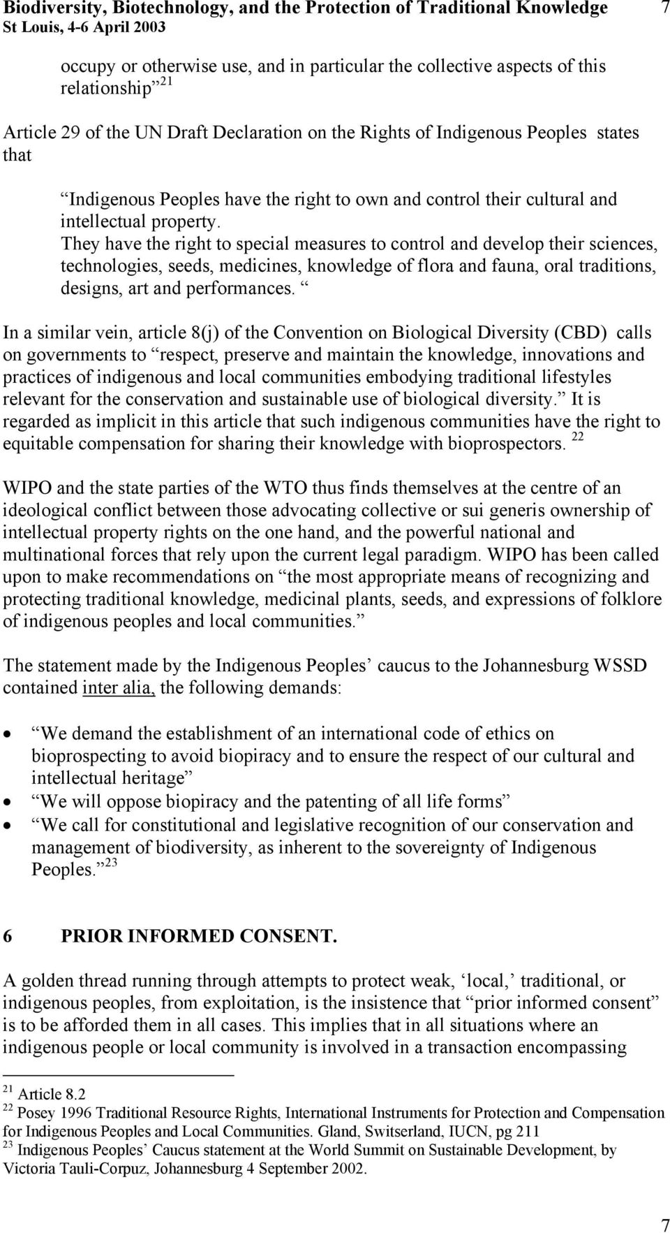 biodiversity biotechnology and indigenous knowledge The mataatua declaration on cultural and intellectual property rights of indigenous peoples the value of indigenous knowledge, biodiversity and biotechnology, customary environmental management, arts insist that the first beneficiaries of indigenous knowledge.