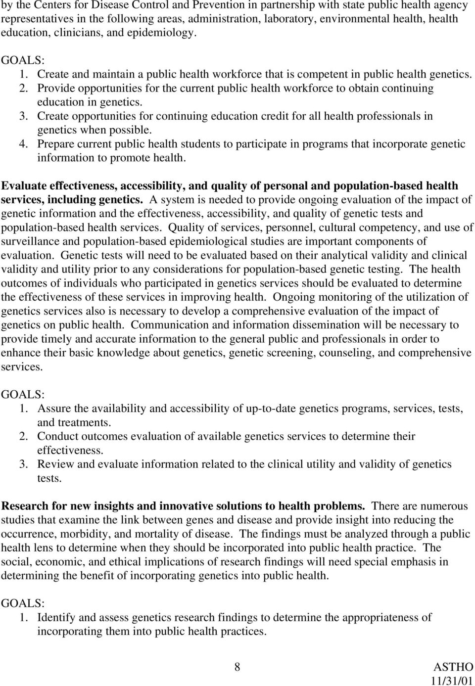 Provide opportunities for the current public health workforce to obtain continuing education in genetics. 3.