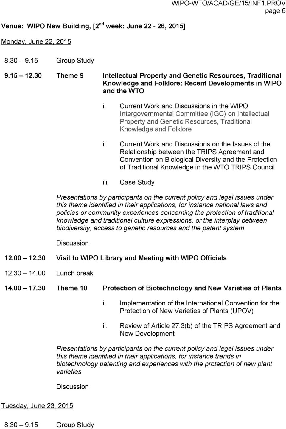 Current Work and s in the WIPO Intergovernmental Committee (IGC) on Intellectual Property and Genetic Resources, Traditional Knowledge and Folklore i Current Work and s on the Issues of the