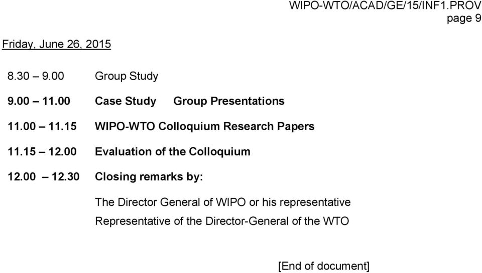 15 WIPO-WTO Colloquium Research Papers 11.15 12.00 Evaluation of the Colloquium 12.