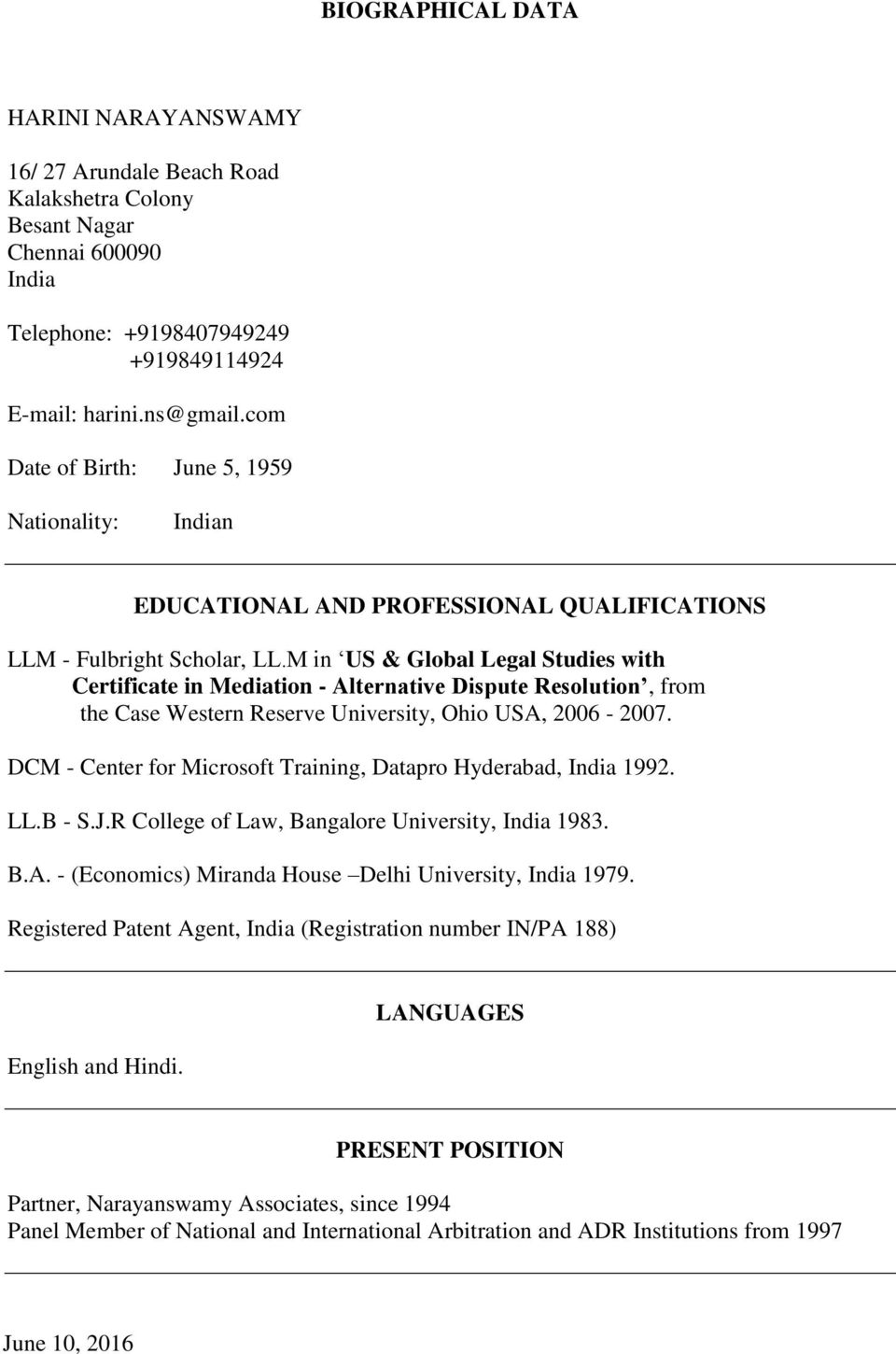 M in US & Global Legal Studies with Certificate in Mediation - Alternative Dispute Resolution, from the Case Western Reserve University, Ohio USA, 2006-2007.
