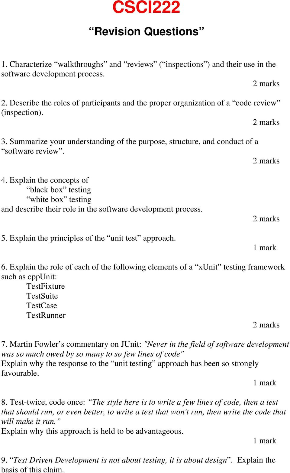 Explain the concepts of black box testing white box testing and describe their role in the software development process. 5. Explain the principles of the unit test approach. 6.