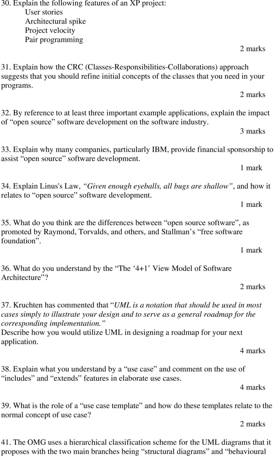 By reference to at least three important example applications, explain the impact of open source software development on the software industry. 33.
