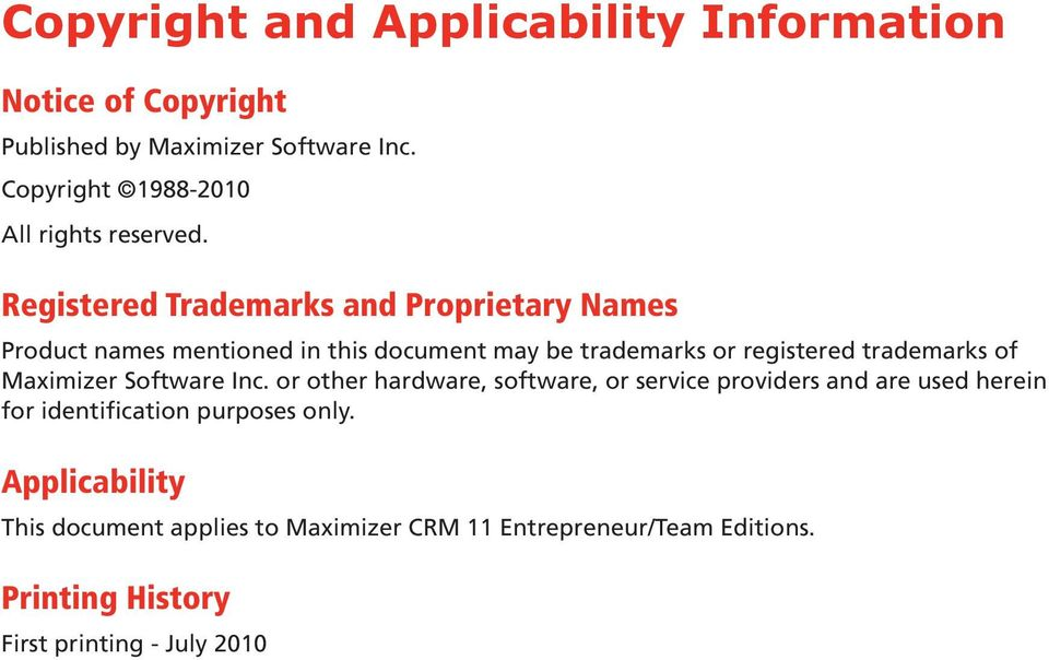 Registered Trademarks and Proprietary Names Product names mentioned in this document may be trademarks or registered trademarks of