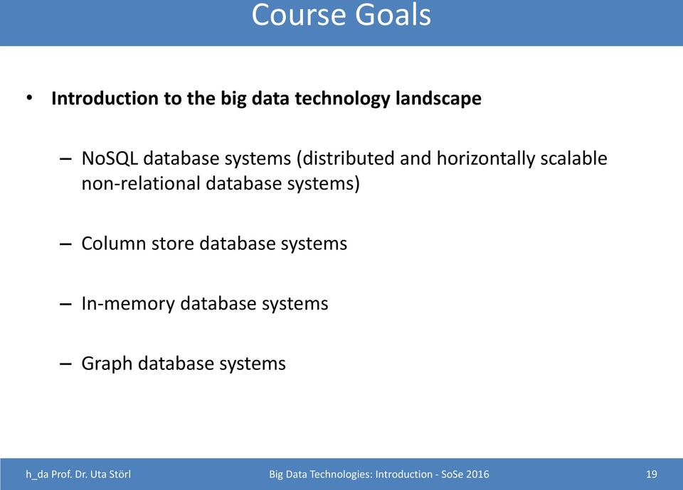 systems) Column store database systems In-memory database systems Graph