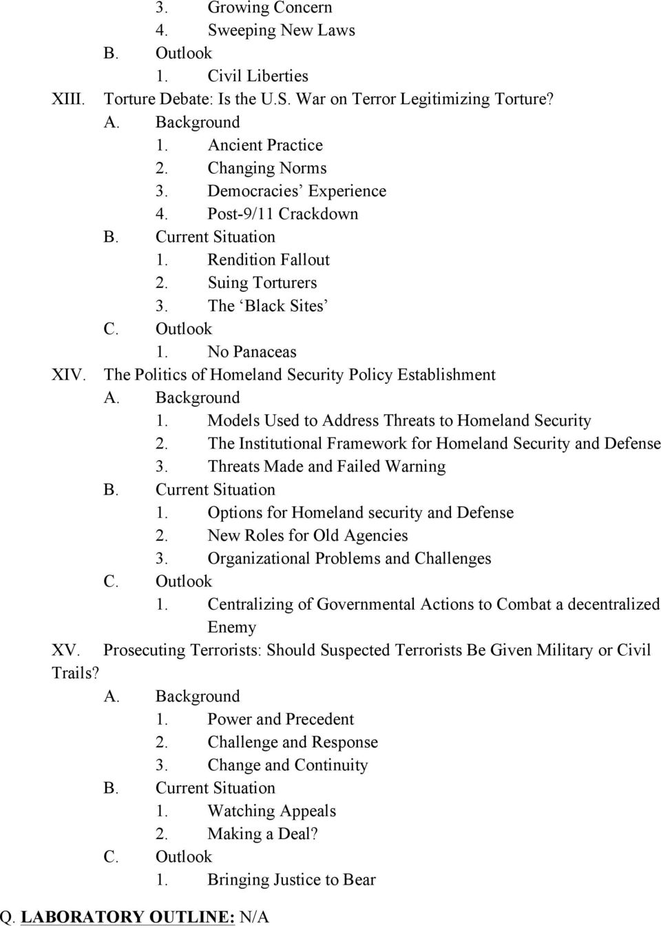 Models Used to Address Threats to Homeland Security 2. The Institutional Framework for Homeland Security and Defense 3. Threats Made and Failed Warning 1. Options for Homeland security and Defense 2.