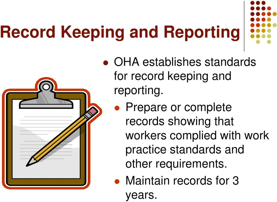 Prepare or complete records showing that workers complied