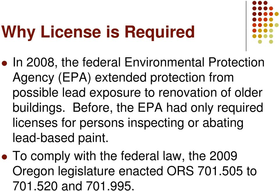 Before, the EPA had only required licenses for persons inspecting or abating lead-based