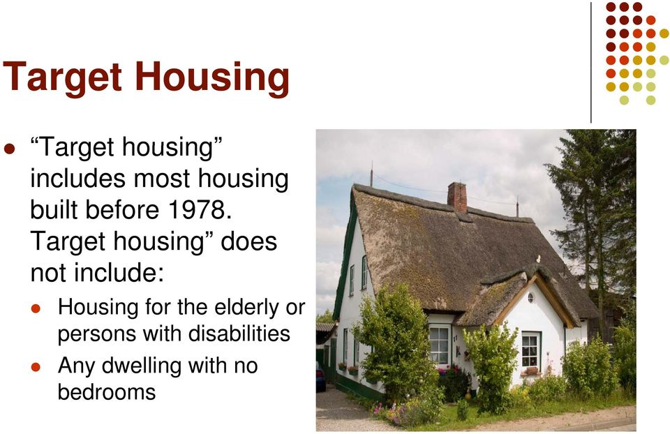 Target housing does not include: Housing for