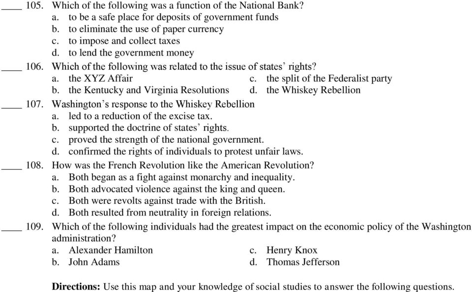 the Whiskey Rebellion 107. Washington s response to the Whiskey Rebellion a. led to a reduction of the excise tax. b. supported the doctrine of states rights. c.