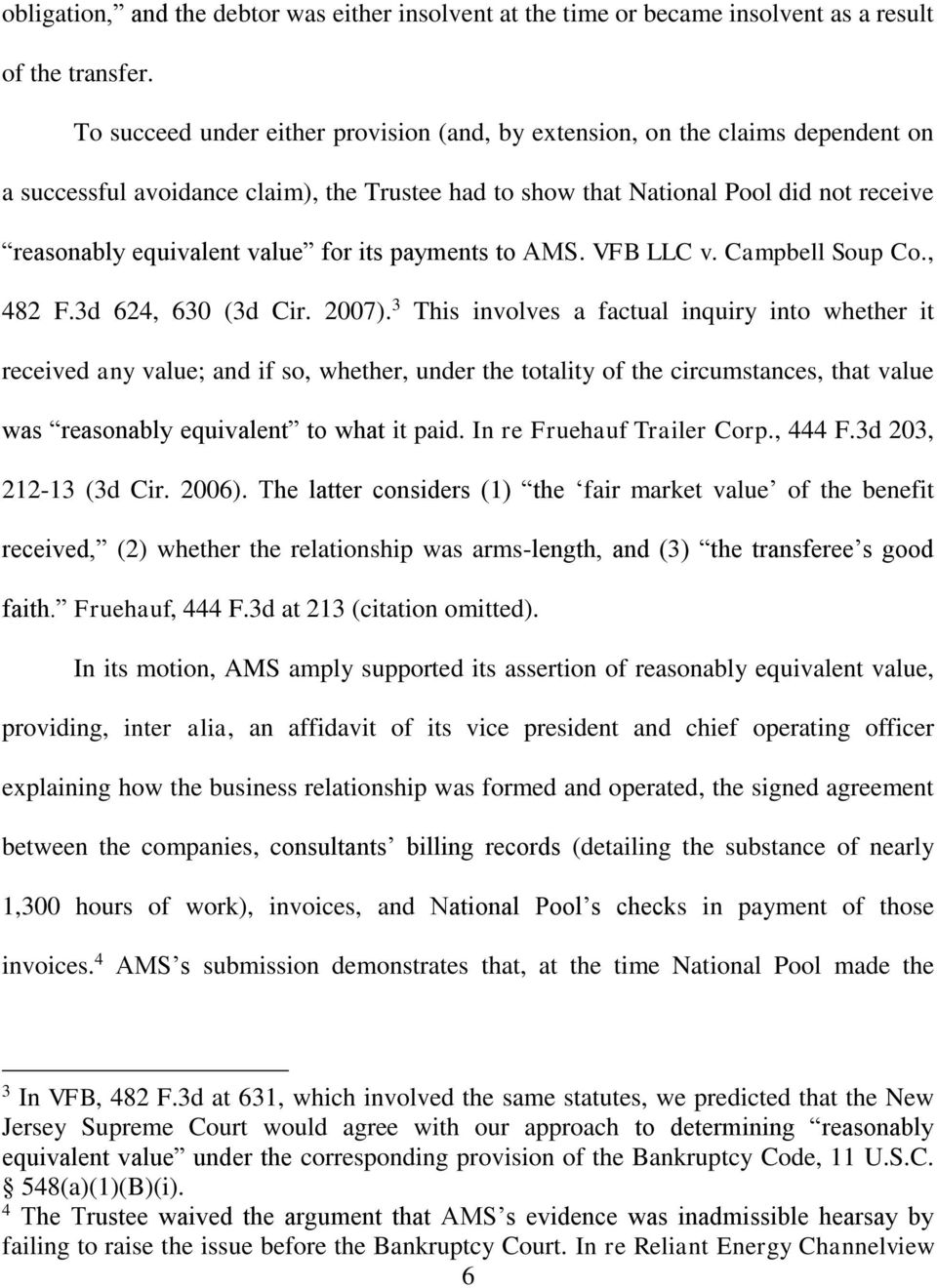 for its payments to AMS. VFB LLC v. Campbell Soup Co., 482 F.3d 624, 630 (3d Cir. 2007).