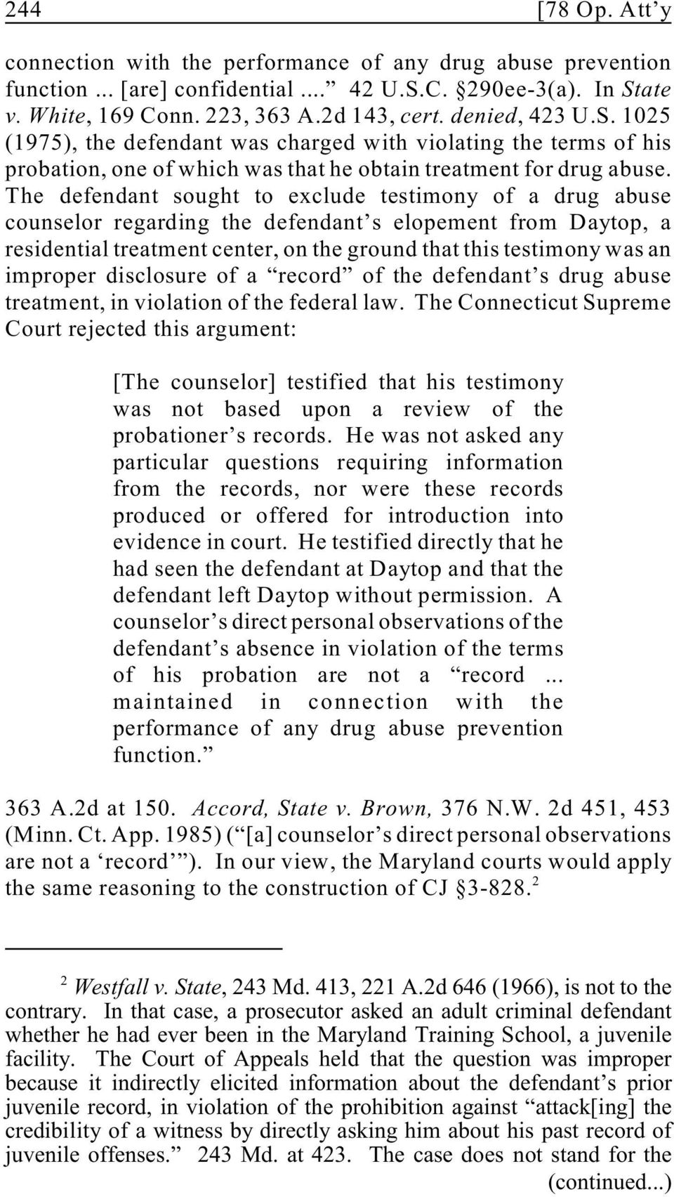 The defendant sought to exclude testimony of a drug abuse counselor regarding the defendant s elopement from Daytop, a residential treatment center, on the ground that this testimony was an improper