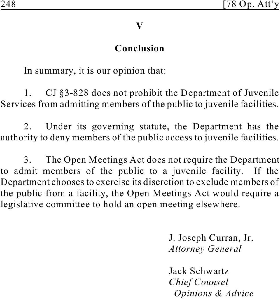 Under its governing statute, the Department has the authority to deny members of the public access to juvenile facilities. 3.
