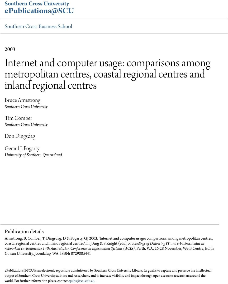 Fogarty University of Southern Queensland Publication details Armstrong, B, Comber, T, Dingsdag, D & Fogarty, GJ 2003, 'Internet and computer usage: comparisons among metropolitan centres, coastal
