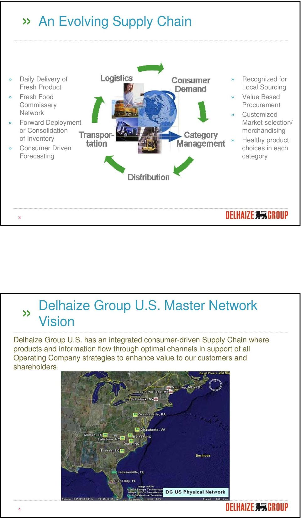 in each category 3 Delhaize Group U.S.