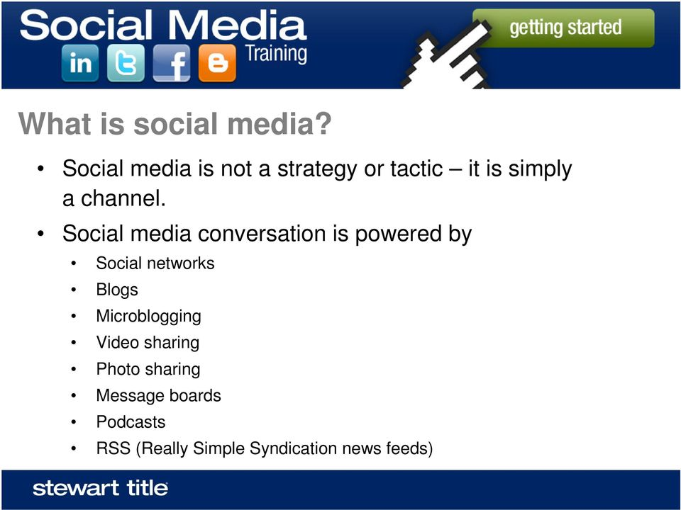 Social media conversation is powered by Social networks Blogs
