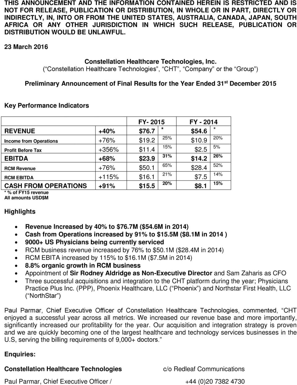 ( Constellation Healthcare Technologies, CHT, Company or the Group ) Preliminary Announcement of Final Results for the Year Ended 31 st December 2015 Key Performance Indicators FY- 2015 FY - 2014