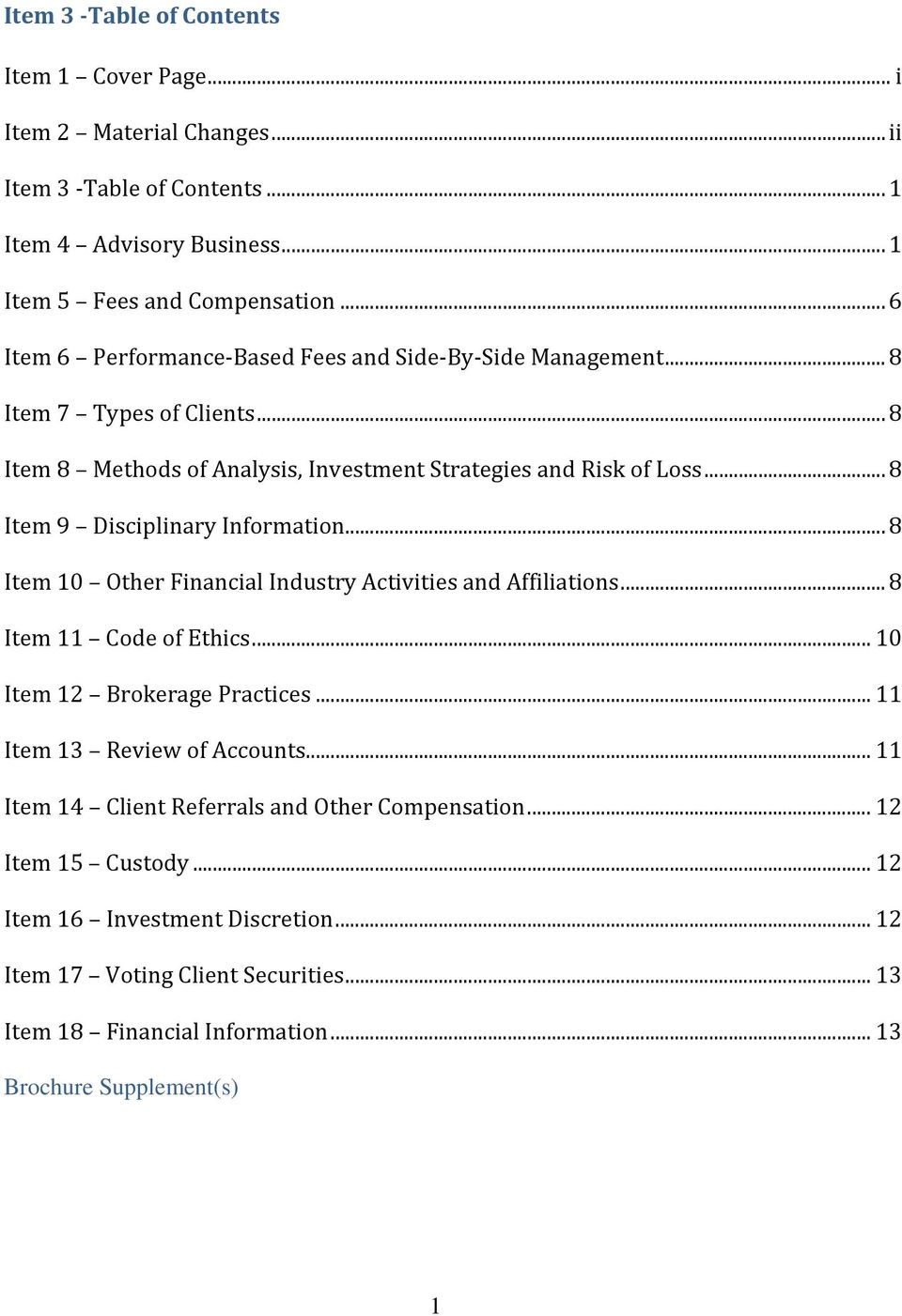 .. 8 Item 9 Disciplinary Information... 8 Item 10 Other Financial Industry Activities and Affiliations... 8 Item 11 Code of Ethics... 10 Item 12 Brokerage Practices.