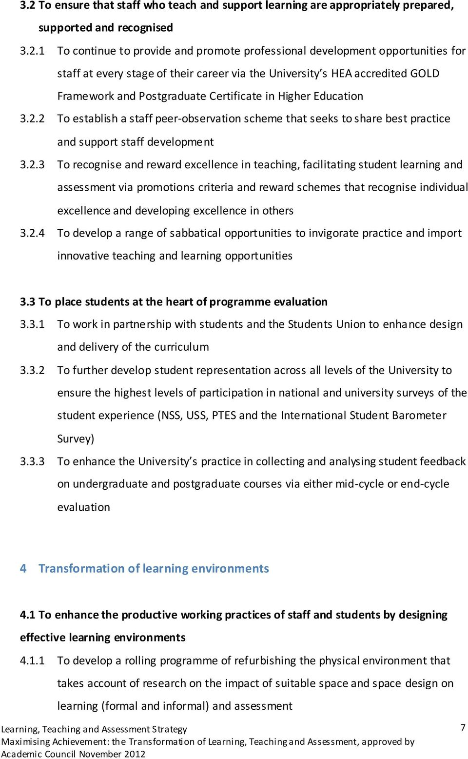 2 To establish a staff peer-observation scheme that seeks to share best practice and support staff development 3.2.3 To recognise and reward excellence in teaching, facilitating student learning and