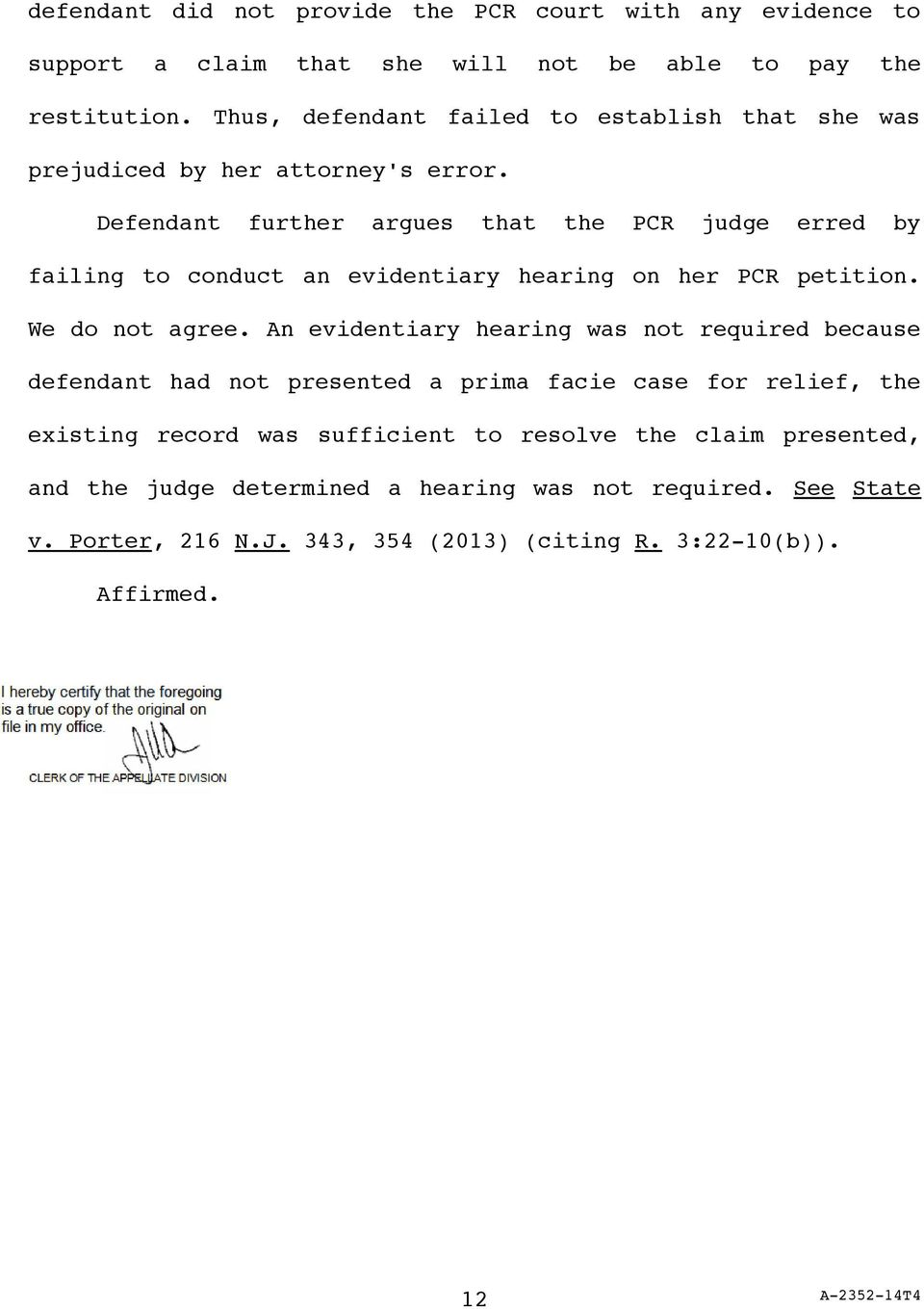 Defendant further argues that the PCR judge erred by failing to conduct an evidentiary hearing on her PCR petition. We do not agree.