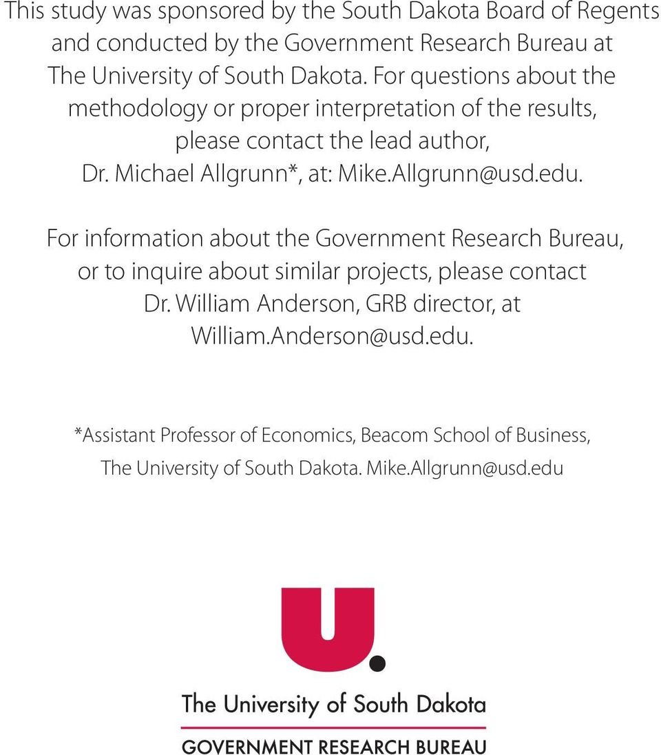 Allgrunn@usd.edu. For information about the Government Research Bureau, or to inquire about similar projects, please contact Dr.