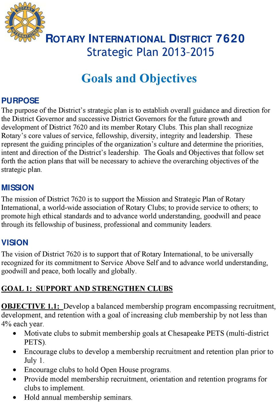 This plan shall recognize Rotary s core values of service, fellowship, diversity, integrity and leadership.
