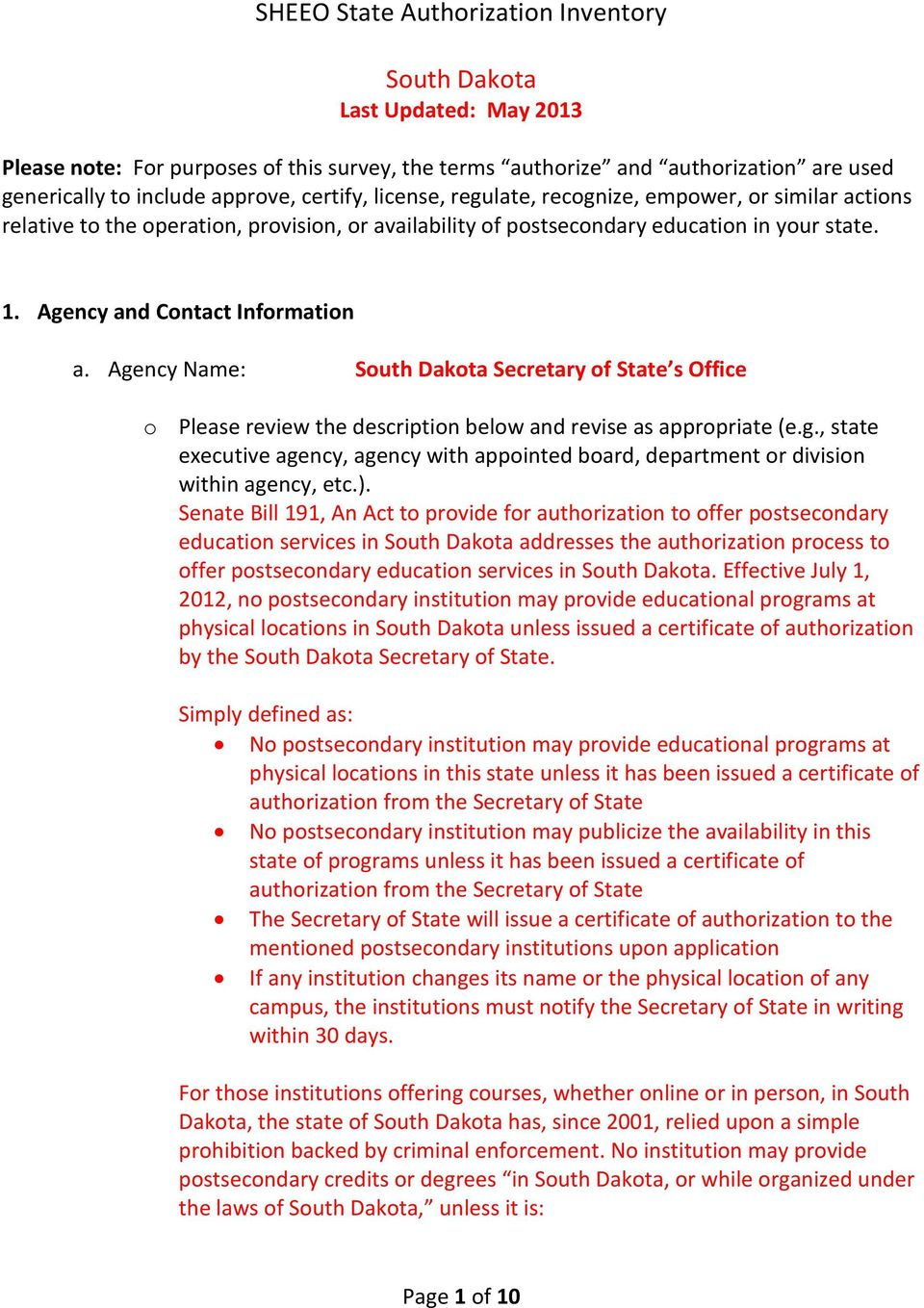 Agency Name: South Dakota Secretary of State s Office o Please review the description below and revise as appropriate (e.g., state executive agency, agency with appointed board, department or division within agency, etc.