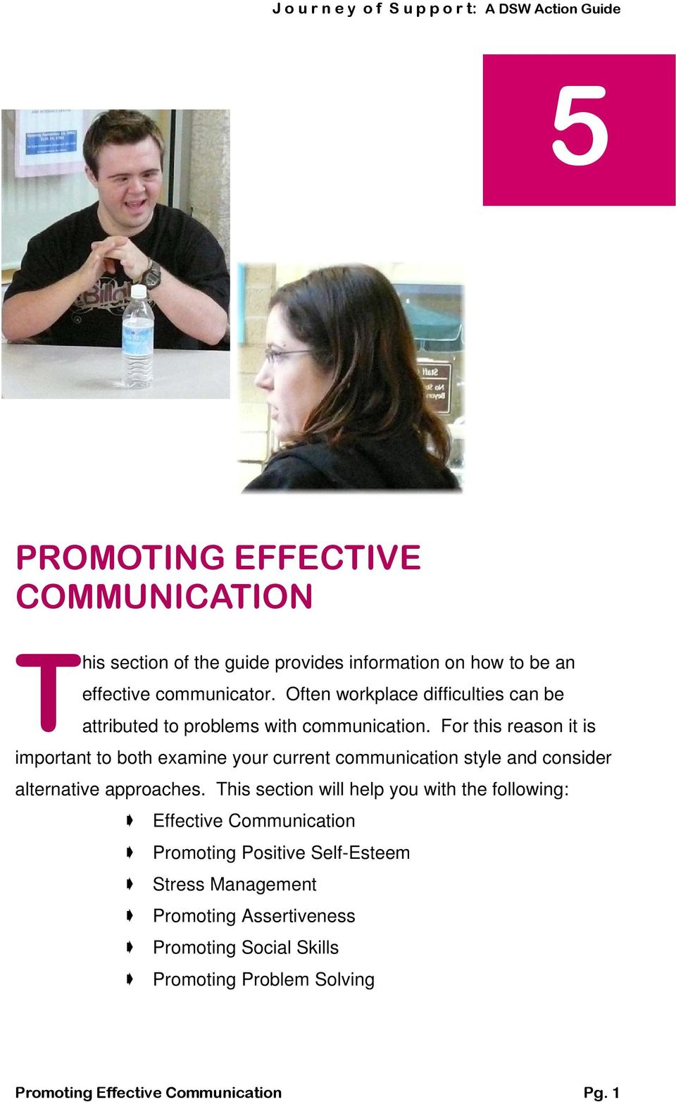 Often workplace difficulties can be attributed to problems with communication.