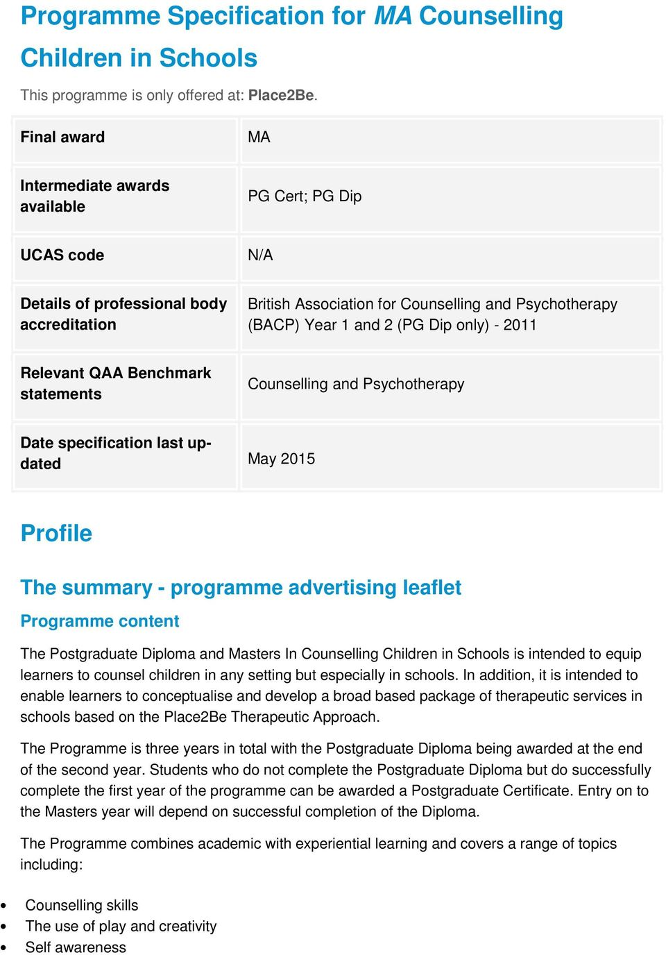 only) - 2011 Relevant QAA Benchmark statements Counselling and Psychotherapy Date specification last updated May 2015 Profile The summary - programme advertising leaflet Programme content The