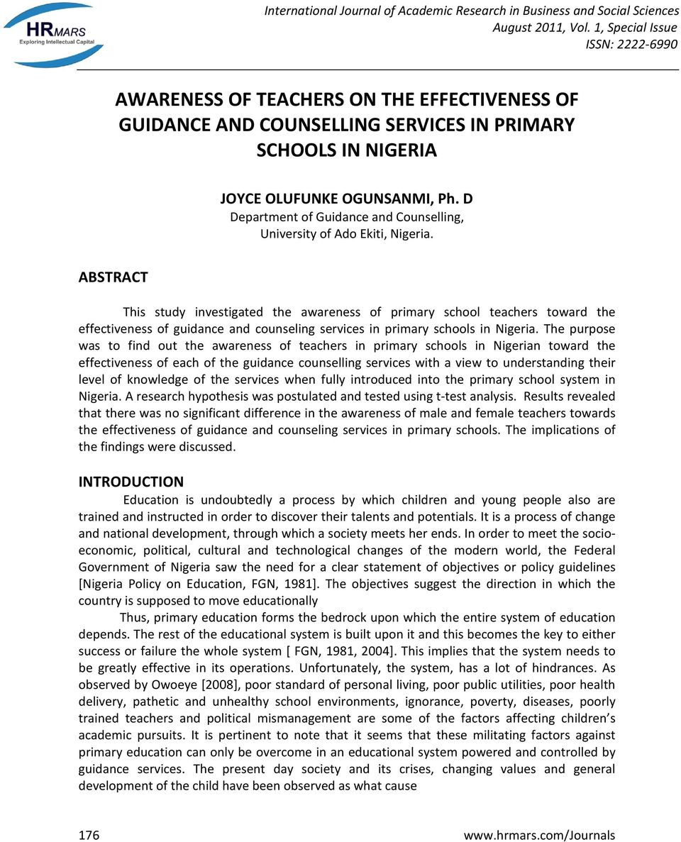 ABSTRACT This study investigated the awareness of primary school teachers toward the effectiveness of guidance and counseling services in primary schools in Nigeria.