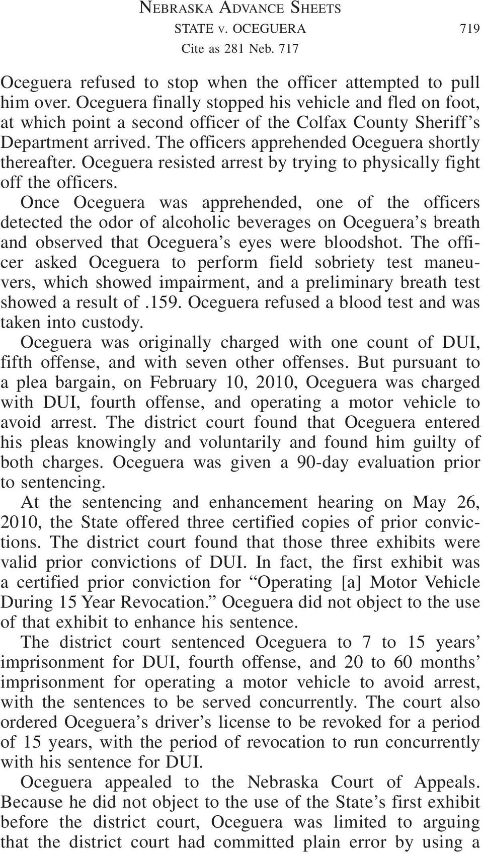 Oceguera resisted arrest by trying to physically fight off the officers.