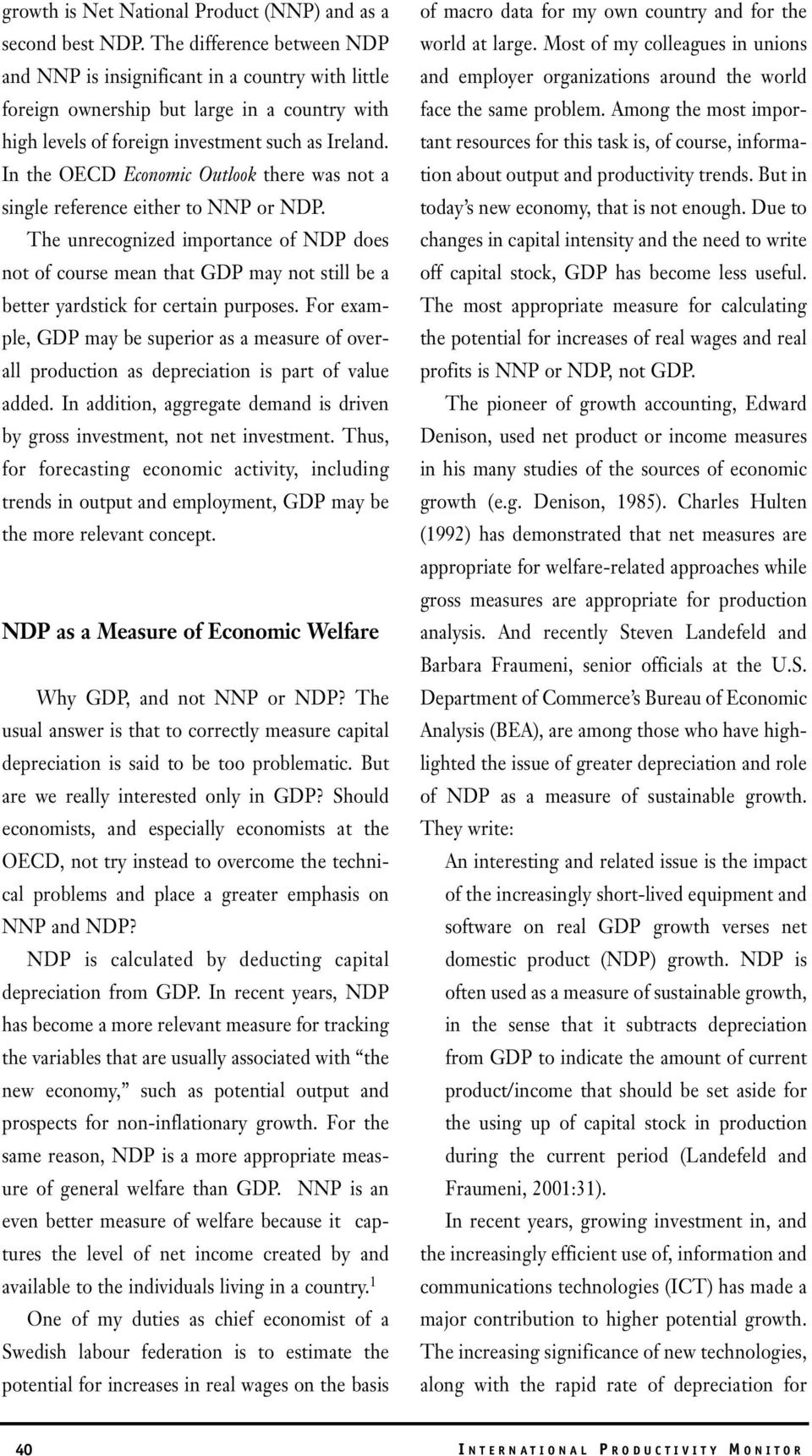In the OECD Economic Outlook there was not a single reference either to NNP or NDP.