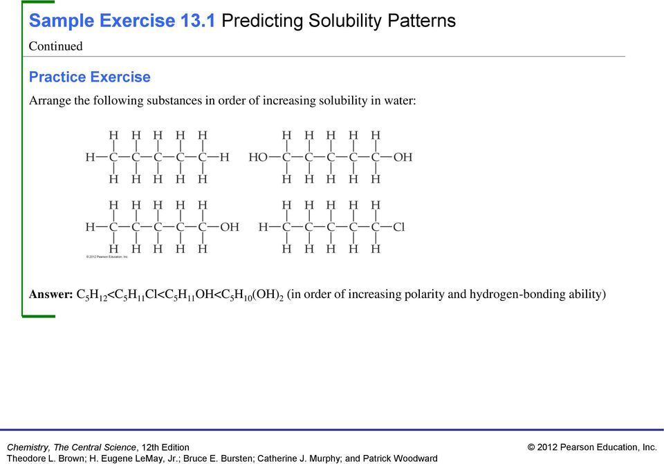 substances in order of increasing solubility in water: Answer: C