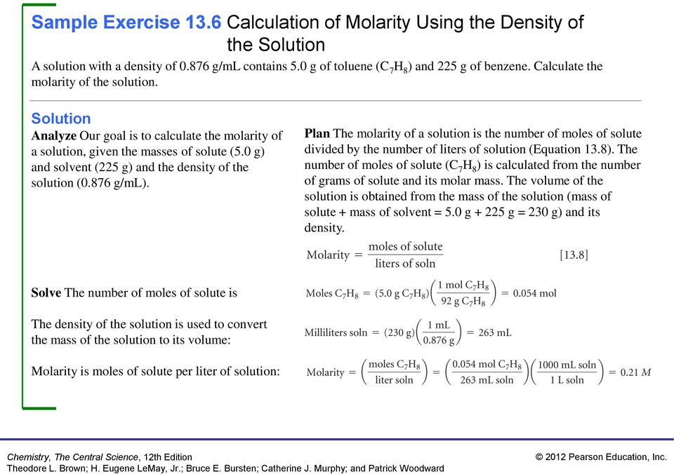 876 g/ml). Plan The molarity of a solution is the number of moles of solute divided by the number of liters of solution (Equation 13.8).