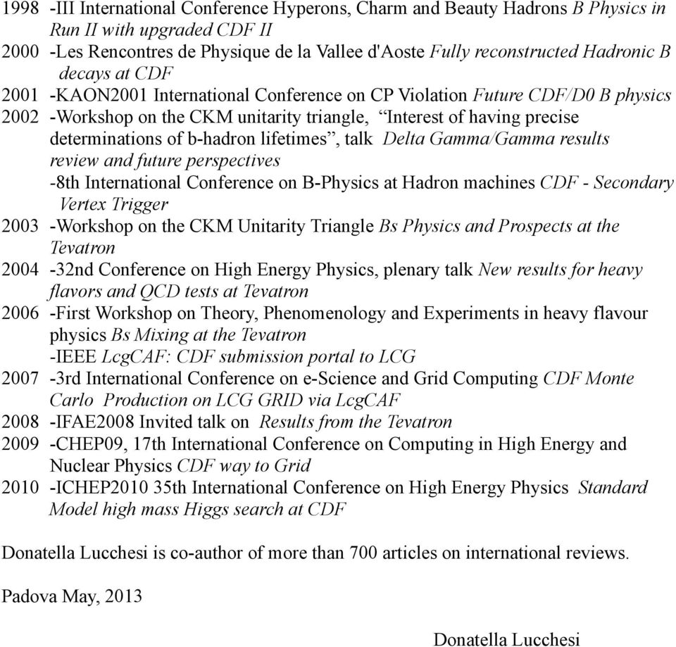 lifetimes, talk Delta Gamma/Gamma results review and future perspectives -8th International Conference on B-Physics at Hadron machines CDF - Secondary Vertex Trigger 2003 -Workshop on the CKM