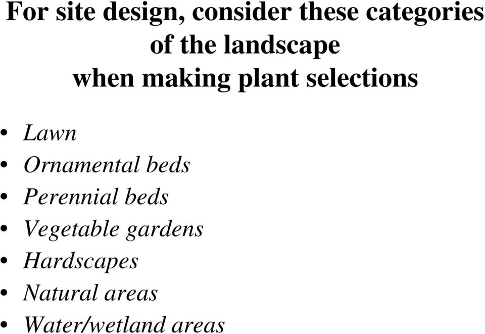 Lawn Ornamental beds Perennial beds Vegetable