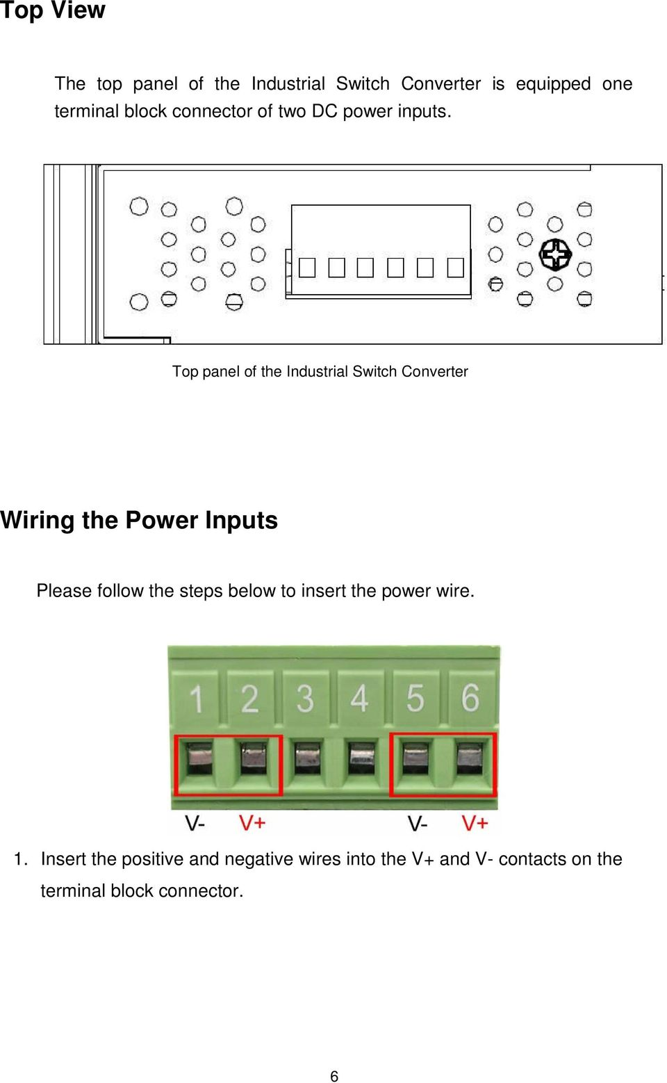 Top panel of the Industrial Switch Converter Wiring the Power Inputs Please follow the