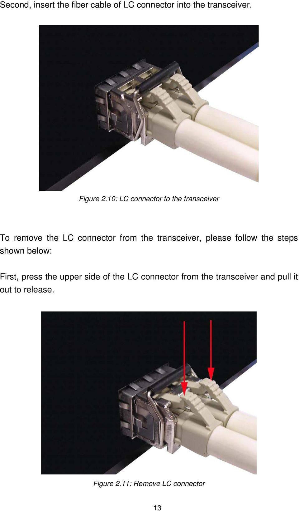 transceiver, please follow the steps shown below: First, press the upper side of