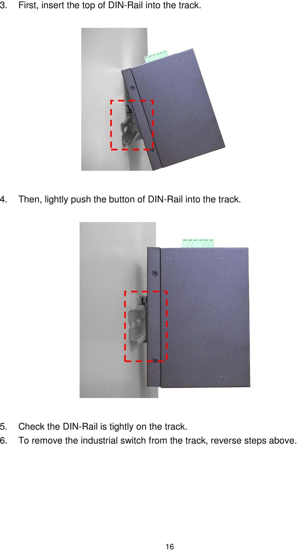 5. Check the DIN-Rail is tightly on the track. 6.