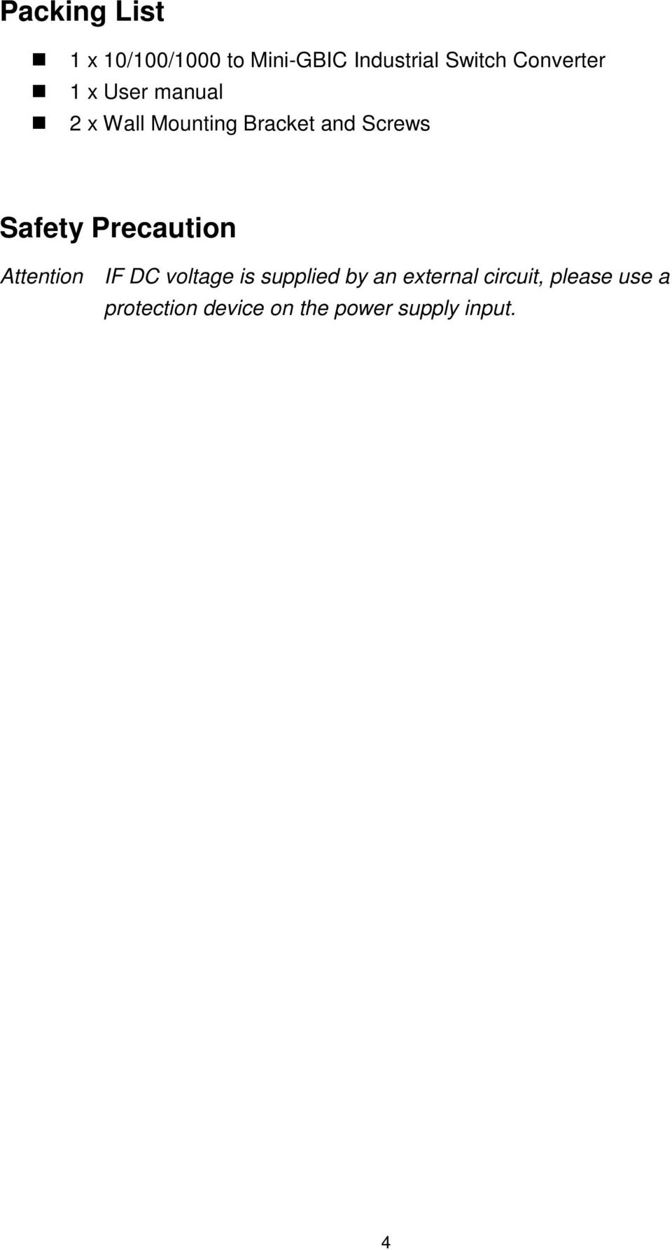 Safety Precaution Attention IF DC voltage is supplied by an