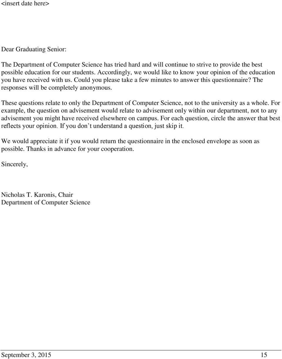 The responses will be completely anonymous. These questions relate to only the Department of Computer Science, not to the university as a whole.