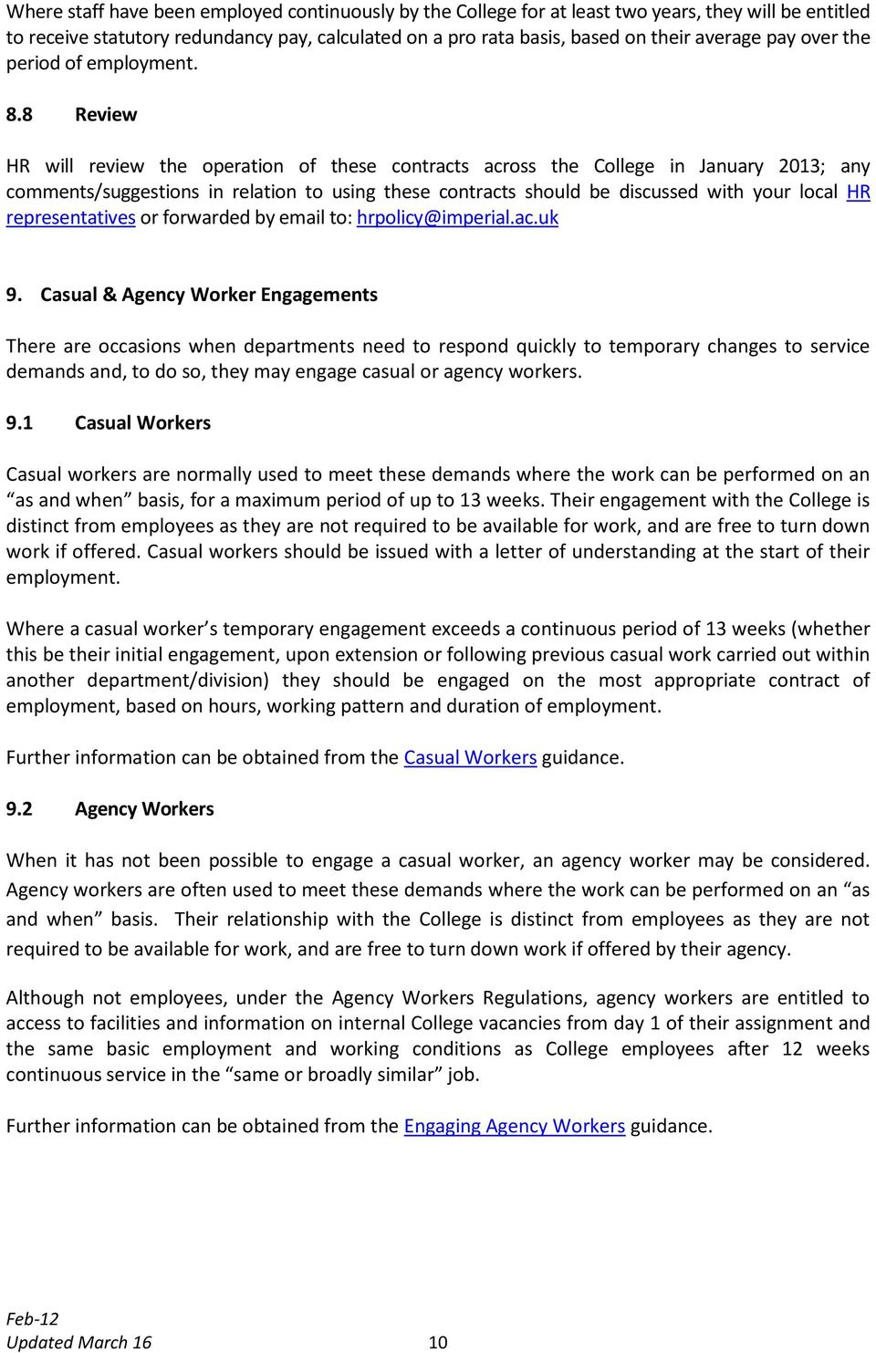 8 Review HR will review the operation of these contracts across the College in January 2013; any comments/suggestions in relation to using these contracts should be discussed with your local HR