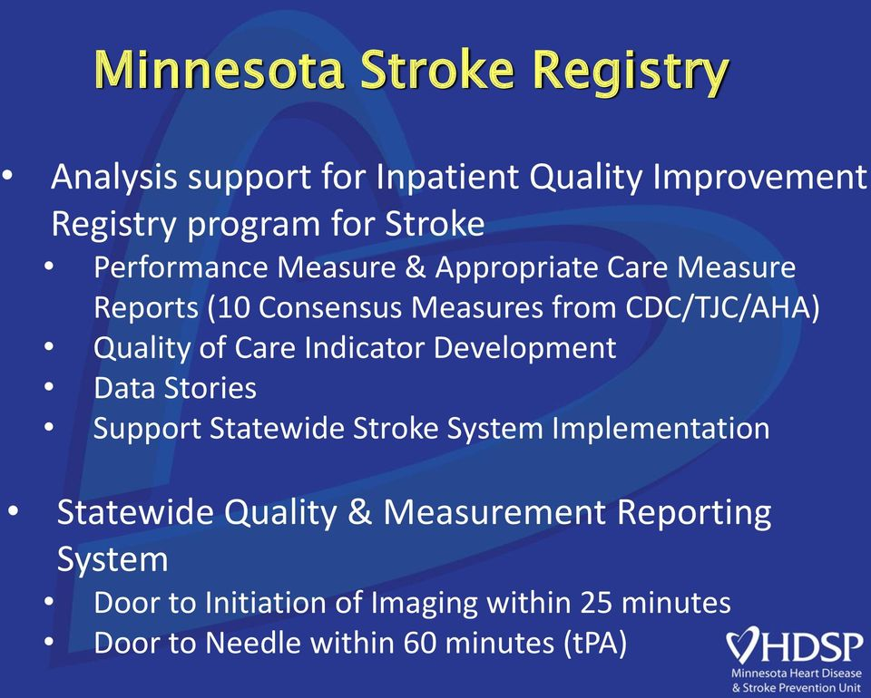 Care Indicator Development Data Stories Support Statewide Stroke System Implementation Statewide Quality &