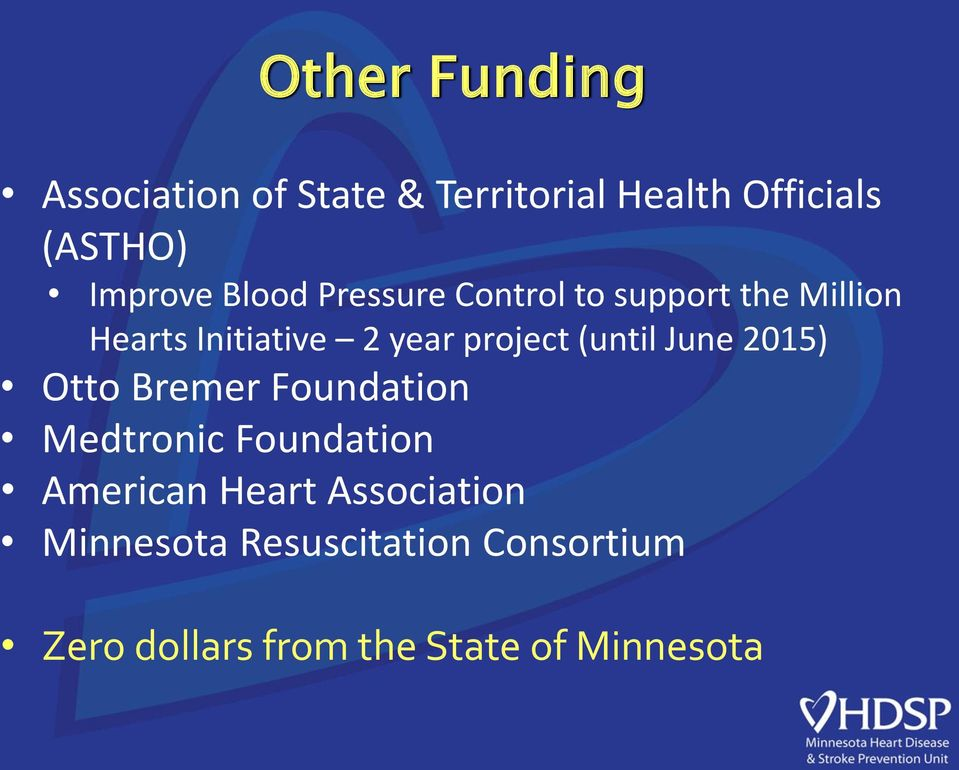(until June 2015) Otto Bremer Foundation Medtronic Foundation American Heart